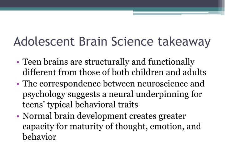 Adolescent Brain Science takeaway