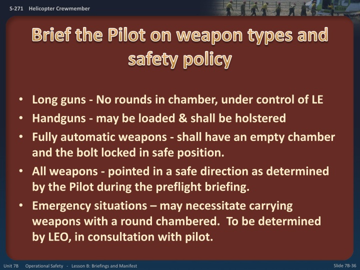 Brief the Pilot on weapon types and safety policy