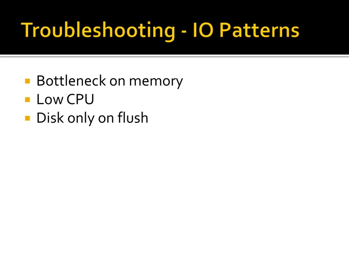 Troubleshooting - IO Patterns