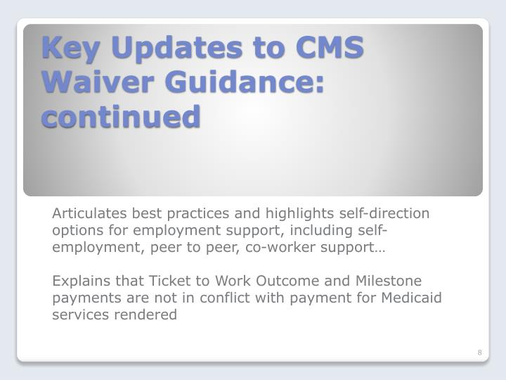 Key Updates to CMS Waiver Guidance: continued