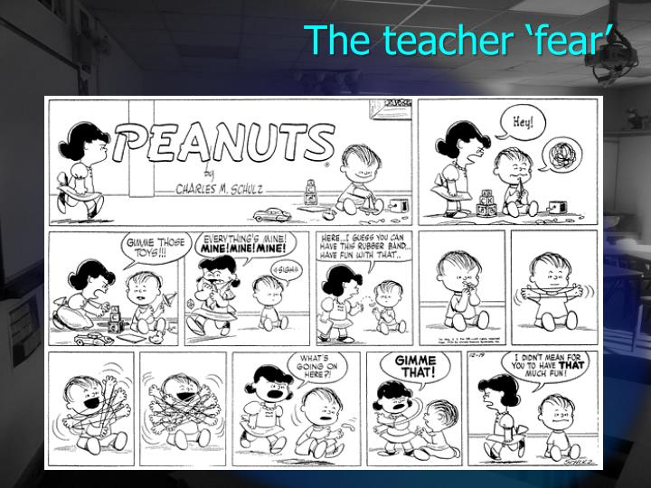 The teacher 'fear'