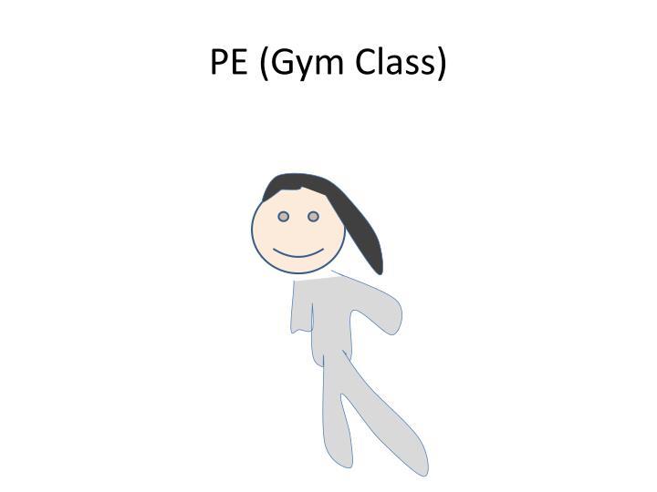 PE (Gym Class)