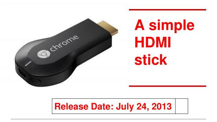 A simple HDMI stick