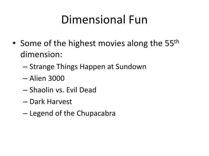 Dimensional Fun