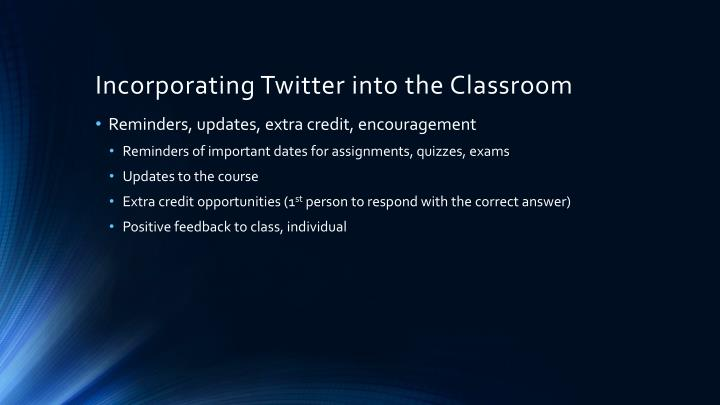 Incorporating Twitter into the Classroom