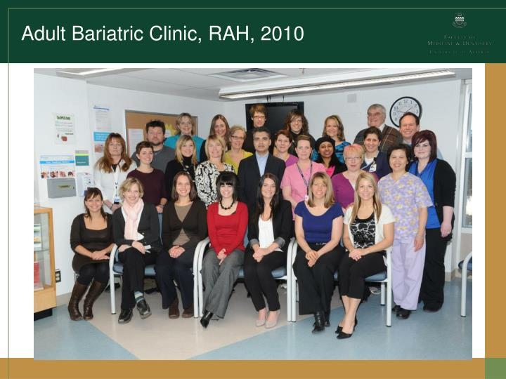 Adult Bariatric Clinic, RAH, 2010
