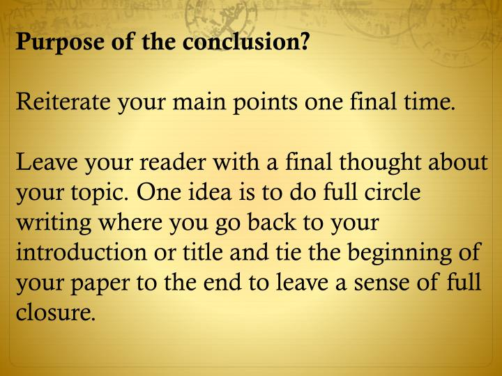 Purpose of the conclusion?