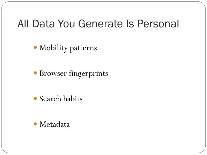 All Data You Generate Is Personal