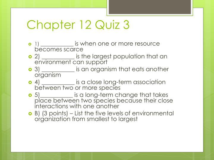 Chapter 12 Quiz 3