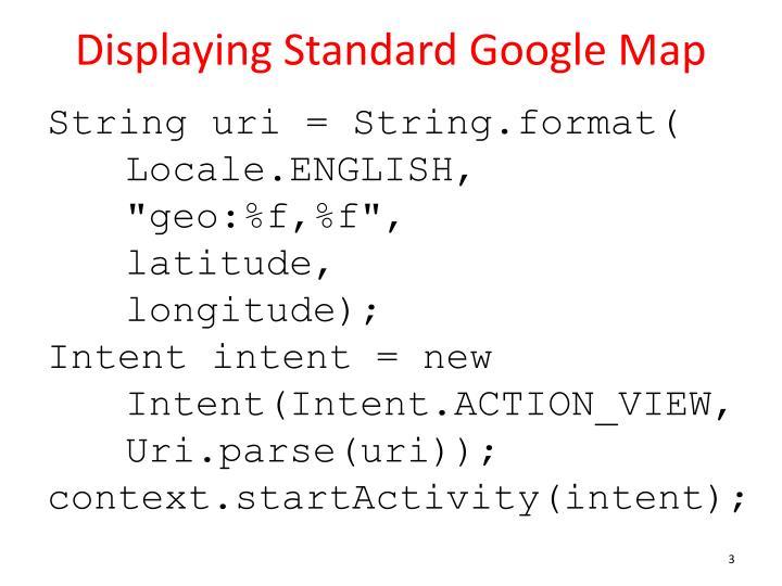 Displaying Standard Google Map
