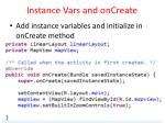 instance vars and oncreate