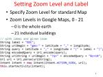 setting zoom level and label