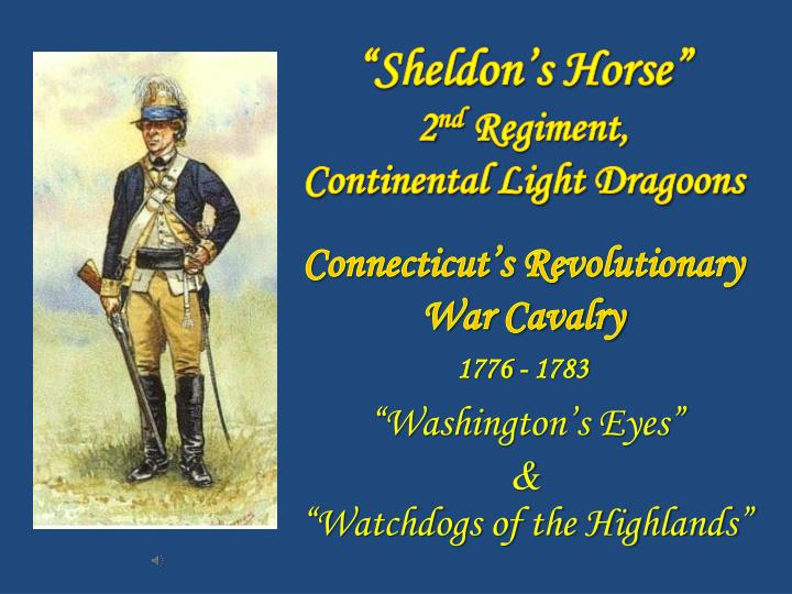 Sheldon s horse 2 nd regiment continental light dragoons
