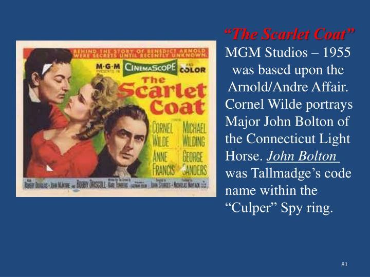 """The Scarlet Coat"""
