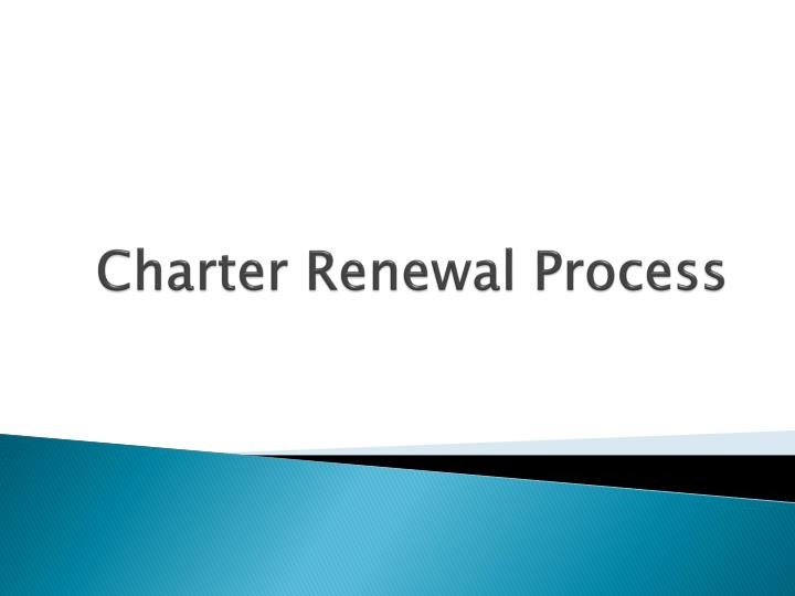 Charter Renewal Process