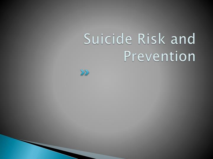 Suicide Risk and Prevention