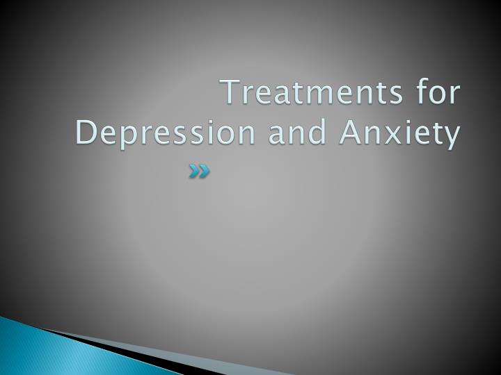Treatments for Depression and Anxiety