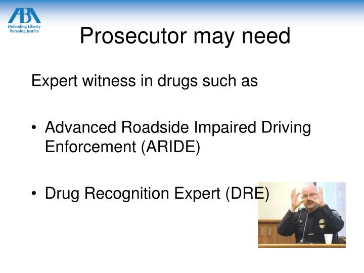 Prosecutor may need