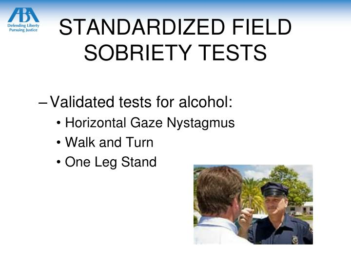 STANDARDIZED FIELD SOBRIETY TESTS