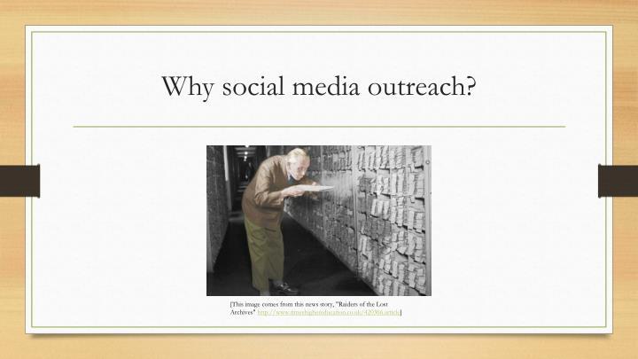 Why social media outreach?