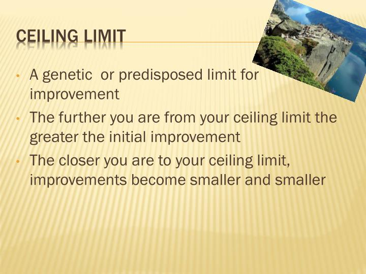 A genetic  or predisposed limit for  improvement