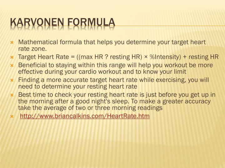 Mathematical formula that helps you determine your target heart rate zone.