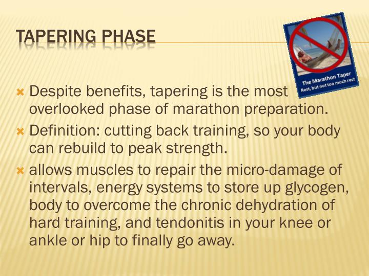Despite benefits, tapering is the most overlooked phase of marathon preparation.