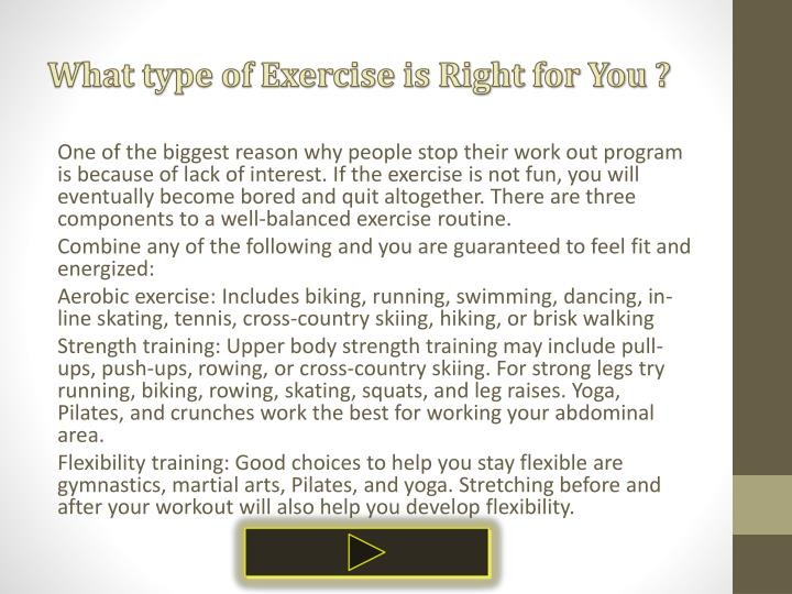 What type of Exercise is Right for You ?