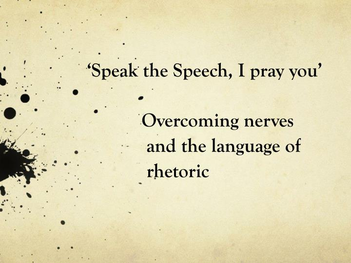 Speak the speech i pray you