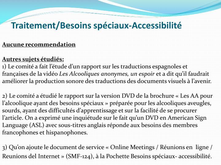 Traitement/Besoins spéciaux-Accessibilité