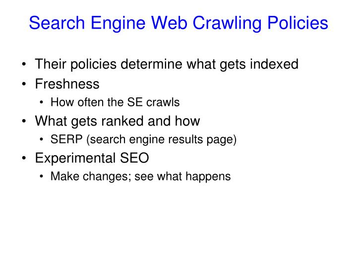 Search Engine Web Crawling Policies