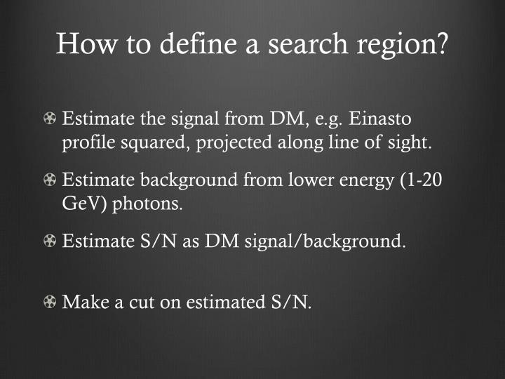 How to define a search region?