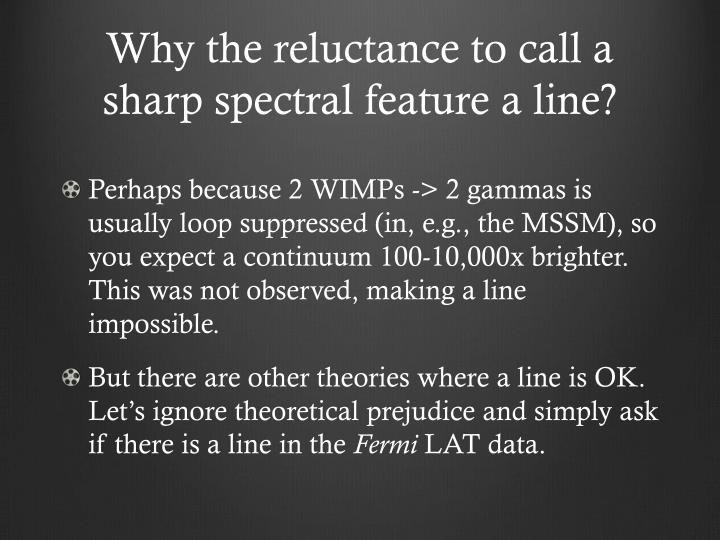 Why the reluctance to call a sharp spectral feature a line?