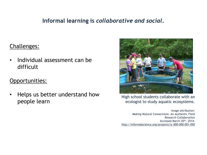 Informal learning is