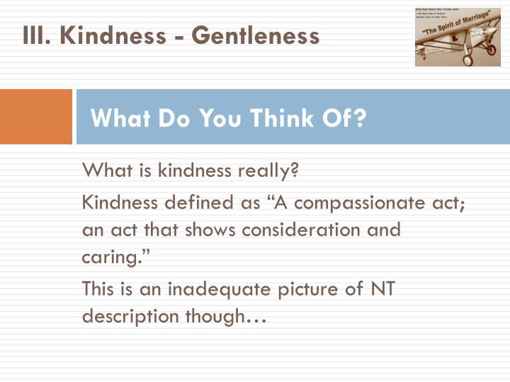 III. Kindness
