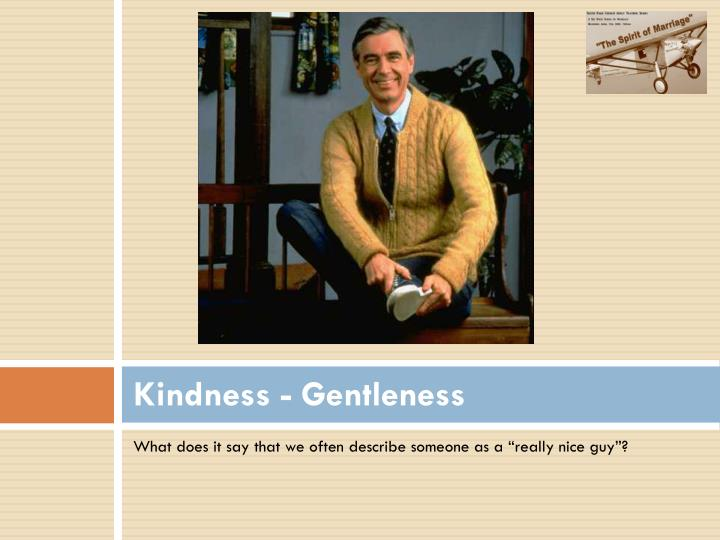 Kindness - Gentleness