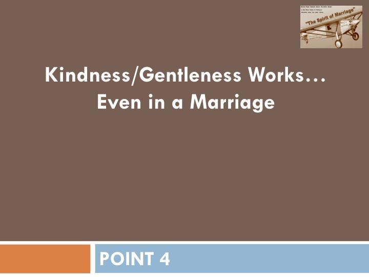 Kindness/Gentleness Works…