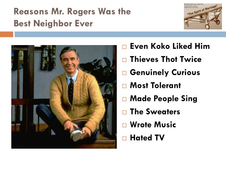 Reasons Mr. Rogers Was the