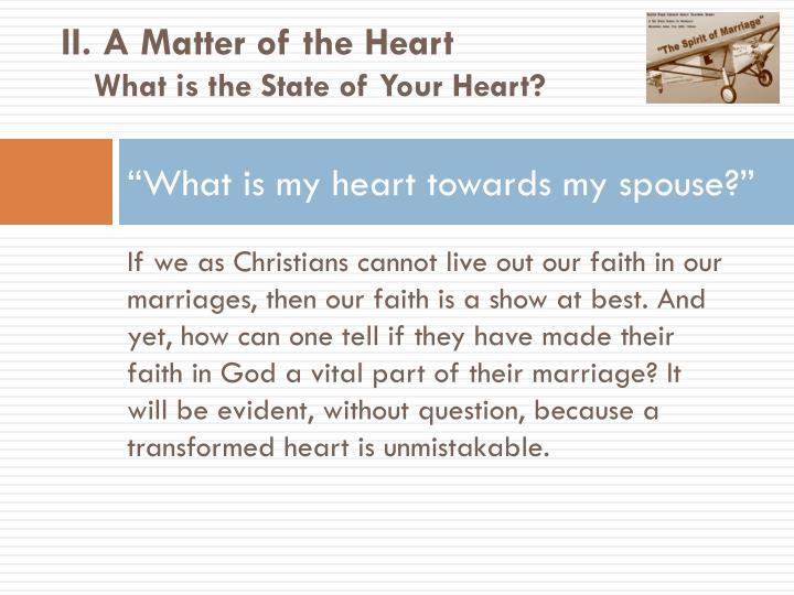II. A Matter of the Heart