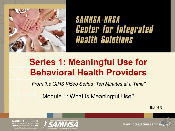 Series 1 meaningful use for behavioral health providers