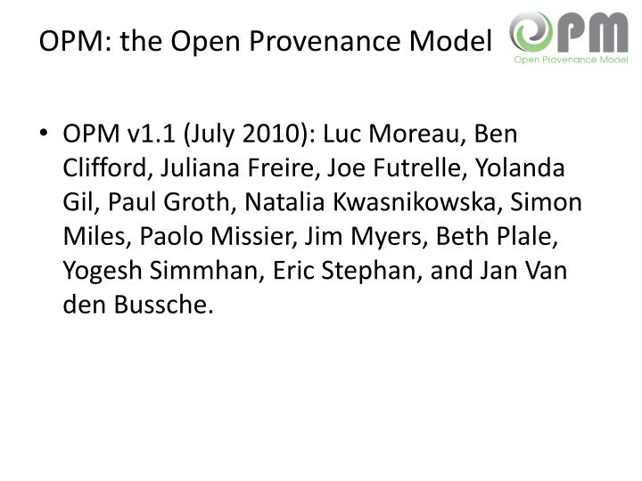 OPM: the Open Provenance Model