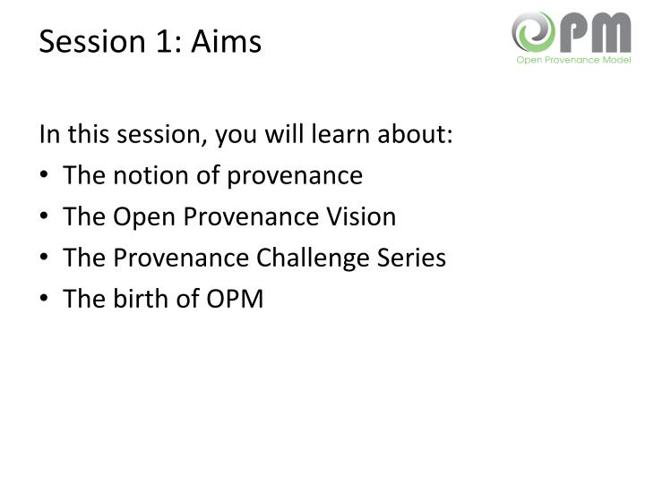 Session 1 aims