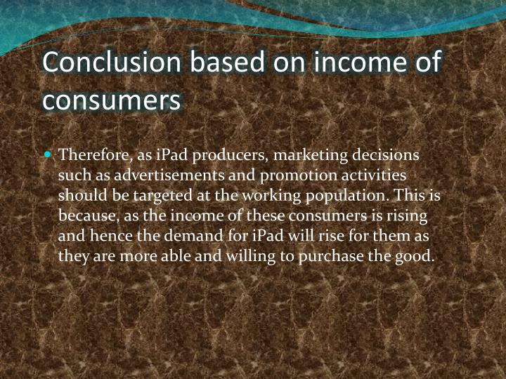 Conclusion based on income of consumers