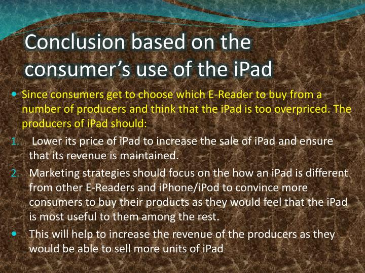 Conclusion based on the consumer's use of the iPad