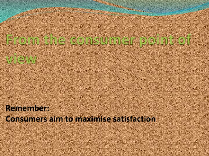 From the consumer point of view