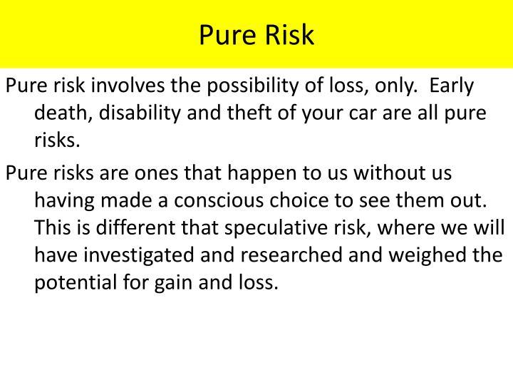 Pure Risk