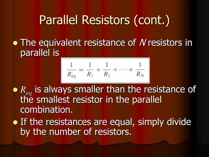 Parallel Resistors (cont.)