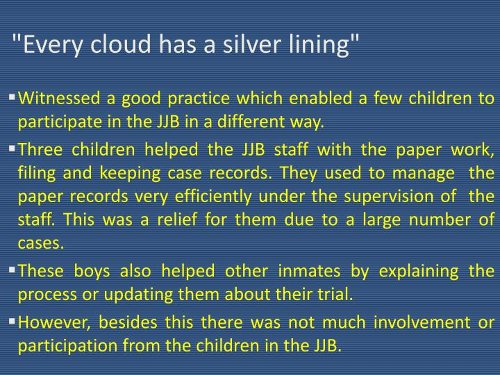 """Every cloud has a silver lining"""