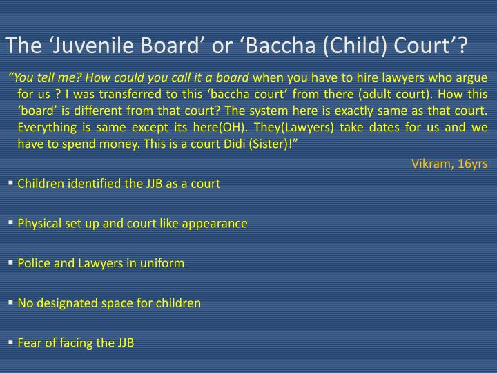 The 'Juvenile Board' or 'Baccha (Child) Court