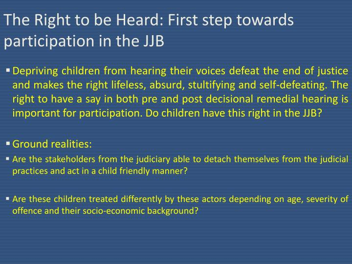 The Right to be Heard: First step towards participation